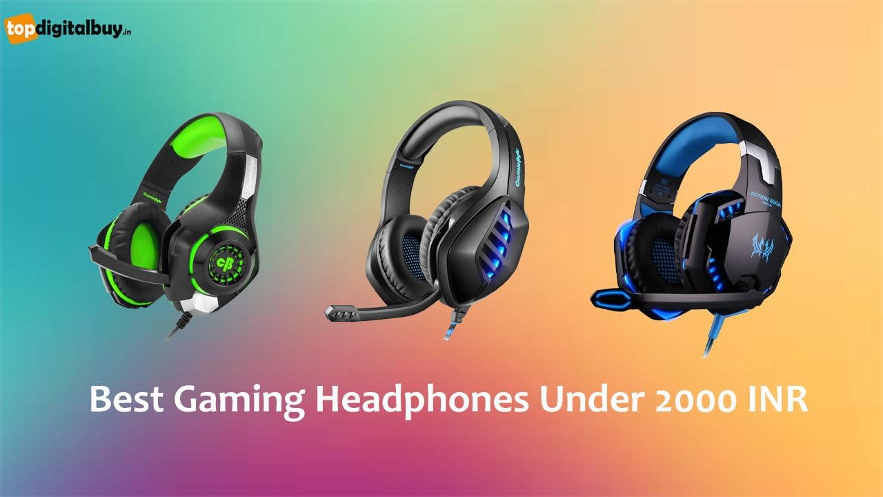 Top 7 Best Gaming Headphones Under 2000 INR India 2021