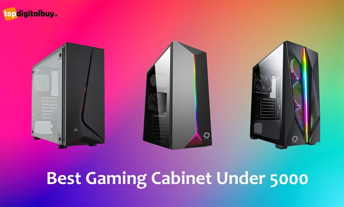 Best Gaming Cabinet Under 5000 in India 2021