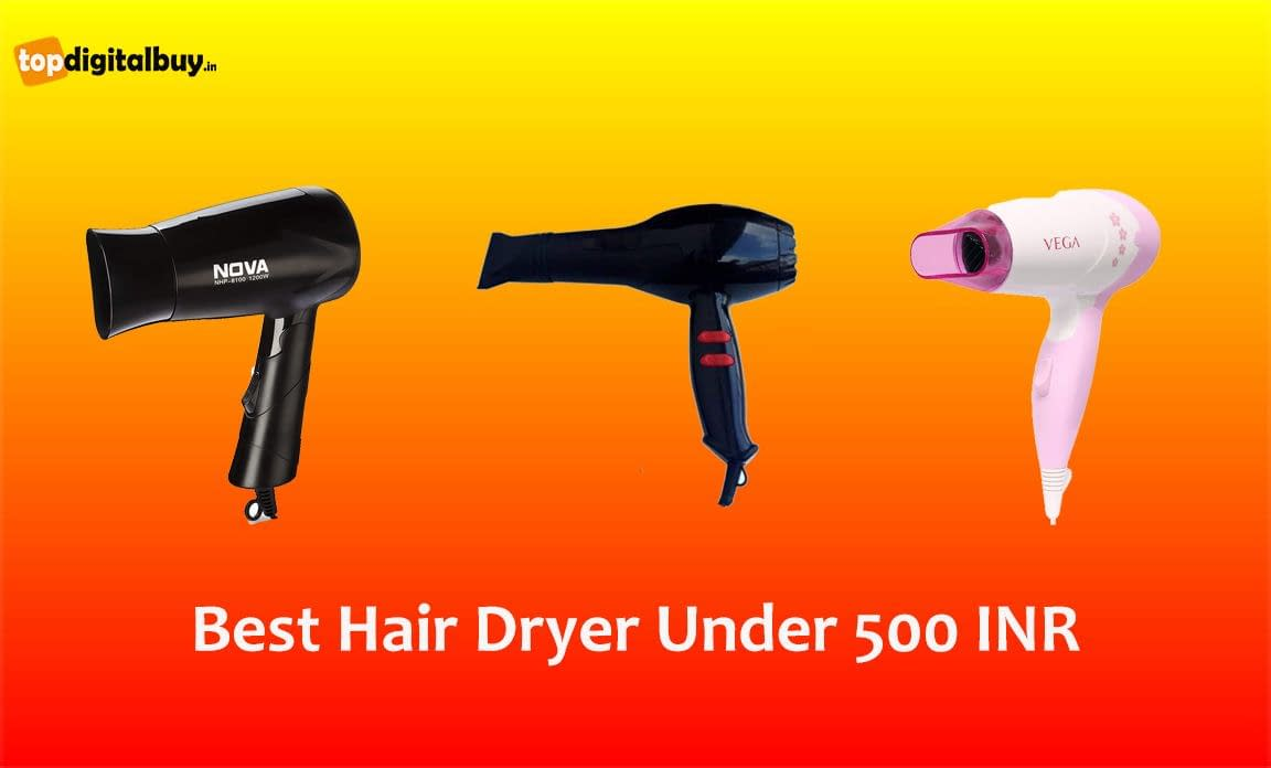 6 Best Hair Dryer Under 500 INR in India 2021