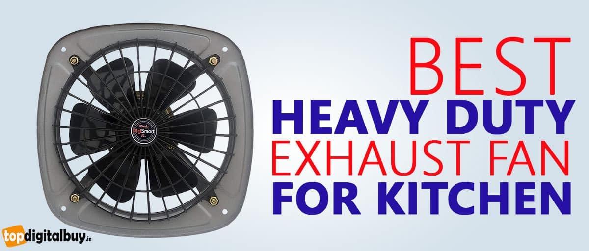 7 Best Heavy-Duty Exhaust Fan for Kitchen India 2021