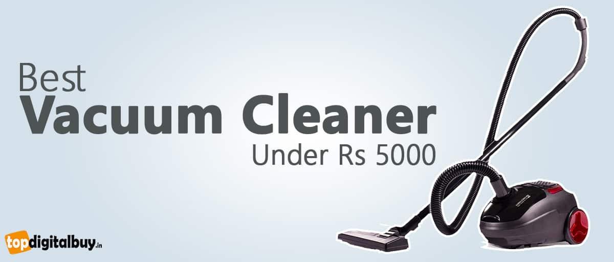 Top 7 Best Vacuum Cleaner Under 5000 in India Reviews 2020