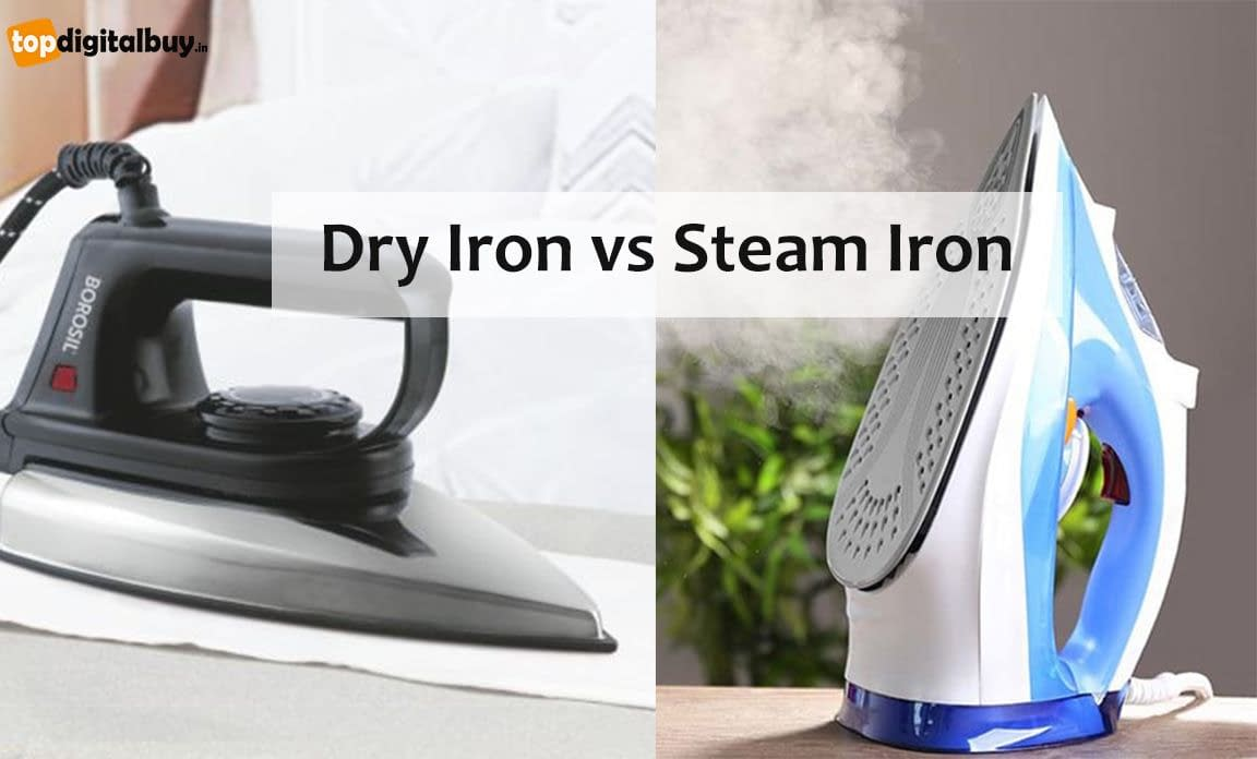 Dry Iron vs Steam Iron: Which One is Best to Choose in 2021