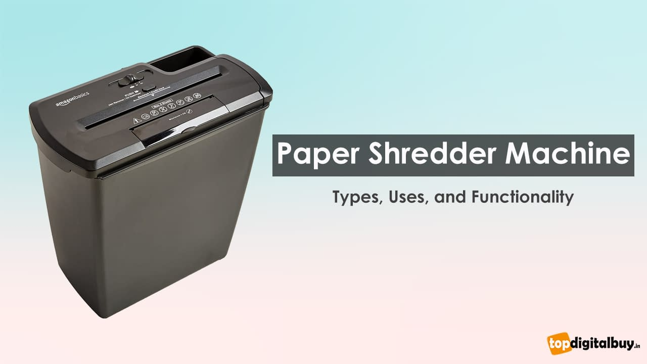 Paper Shredder Machine Types, Uses, and Functionality