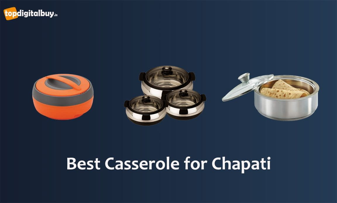 Top 10 Best Casserole for Chapati in India 2021