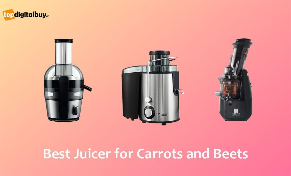 [Top 8] Best Juicer for Carrots and Beets in India 2021